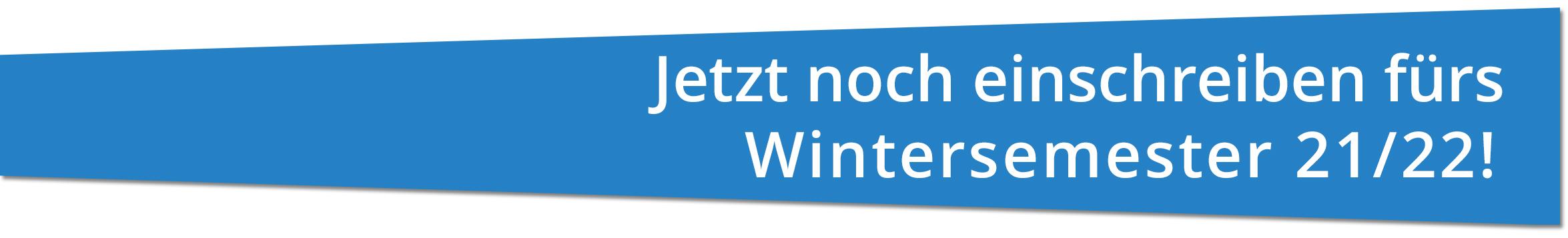 Jetzt noch bewerben fürs Wintersemester 20/21