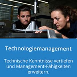 Technologiemanagement: Technische Kenntnisse vertiefen und Management-Fähigkeiten erweitern.