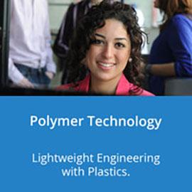 Polymer Technology: Lightweight Engineering with Plastics.