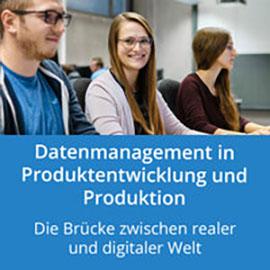 Datenmanagement in Produktentwicklung und Produktion: Die Brücke zwischen realer und digitaler Welt