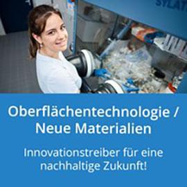 Oberflächentechnologie / Neue Materialien: Du experimentierst gern mit innovativen Materialien.