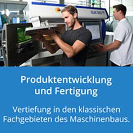 Produktentwicklung und Fertigung: Vertiefung in den klassischen Fachgebieten des Maschinenbaus
